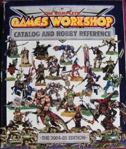 9781841544922: The Complete Games Workshop Catalog and Hobby Reference