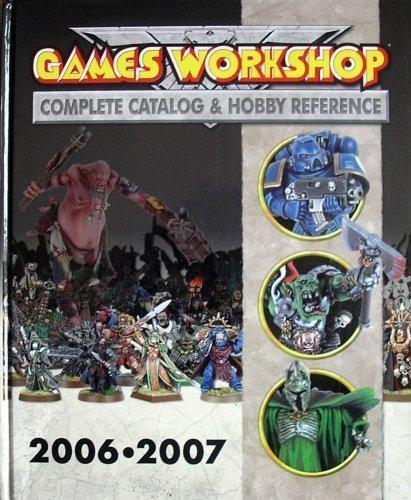 9781841548197: Games Workshop 2006 - 2007: Complete Catalog & Hobby Reference by Games Workshop (2006-05-04)
