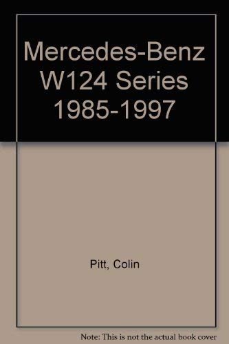 Mercedes-Benz W124 Enthusiasts Guide: Pitt, Colin