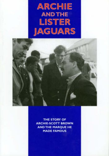 9781841556161: Archie and the Lister Jaguars The Story of Archie-Scott Brown and the Marque he Made Famous