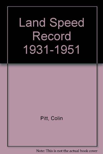 Land Speed Record 1931-1951: Pitt, Colin