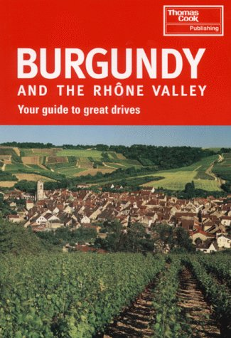 9781841570310: Burgundy and the Rhone Valley (Signpost Guides)