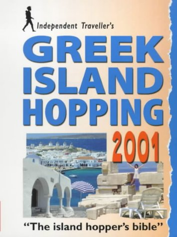 9781841570648: Greek Island Hopping 2001 (Independent Traveller's Guides)