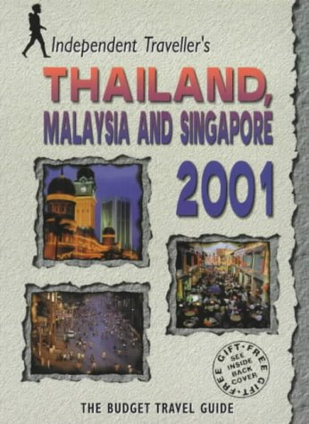 Thailand, Malaysia & Singapore 2001 (Independent Traveller's