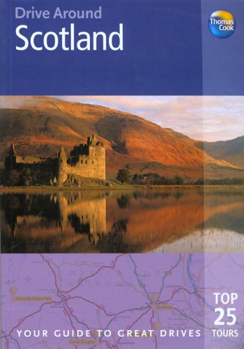 Drive Around Scotland: Your guide to great drives (Drive Around - Thomas Cook): Donna Dailey