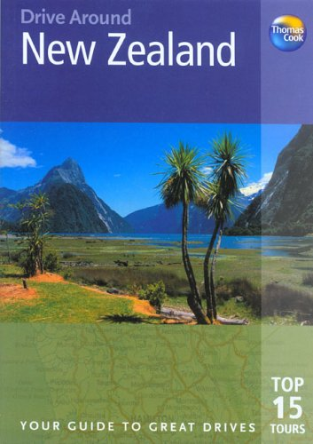 Drive Around New Zealand: Your Guide to Great Drives (Drive Around - Thomas Cook): Powell, Gareth