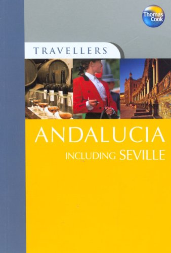 Travellers Andalucia including Seville, 2nd (Travellers -: Gill, John