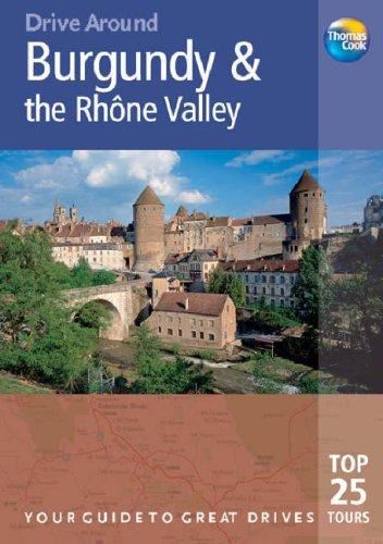 9781841577418: Burgundy and the Rhone Valley (Drive Around) (Drive Around)