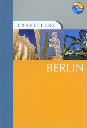 Travellers Berlin, 3rd: Guides to destinations worldwide (Travellers - Thomas Cook) (1841579327) by Melanie Rice; Christopher Rice