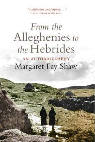 FROM THE ALLEGHENIES TO THE HEBRIDES : An Autobiography