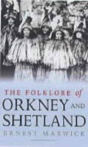 9781841580487: The Folklore of Orkney and Shetland