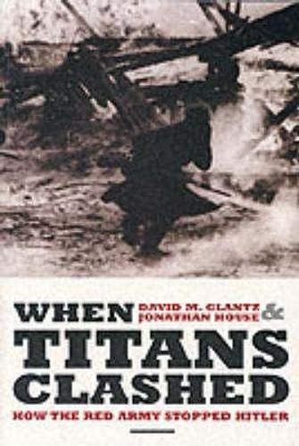 9781841580494: When Titans Clashed: How the Red Army Stopped Hitler