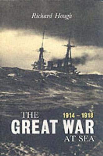 9781841580531: The Great War at Sea: 1914-1918