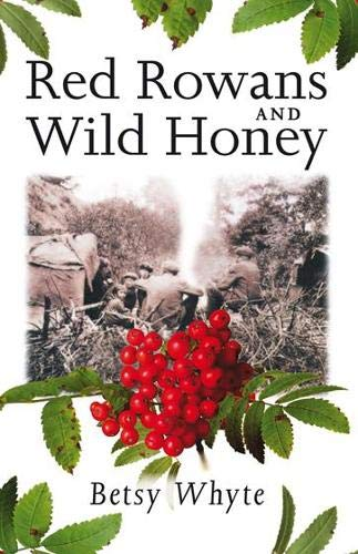 Red Rowans and Wild Honey: Betsy Whyte