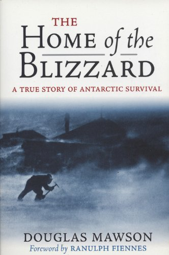 9781841580777: The Home of the Blizzard: A True Story of Antarctic Survival