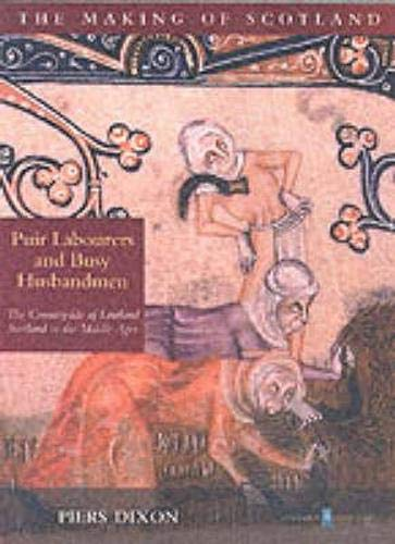 9781841581460: Puir Labourers and Busy Husbandmen: The Medieval Countryside of Scotland 100-1600 (The making of Scotland)