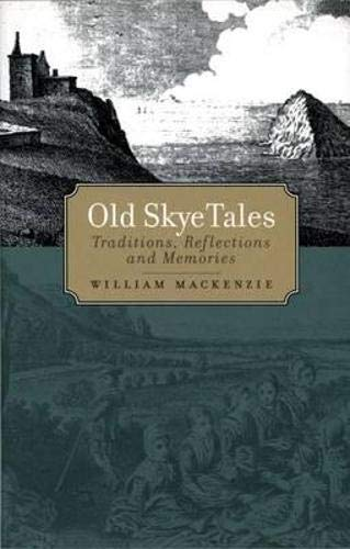 9781841582016: Old Skye Tales: Traditions, Reflections and Memories
