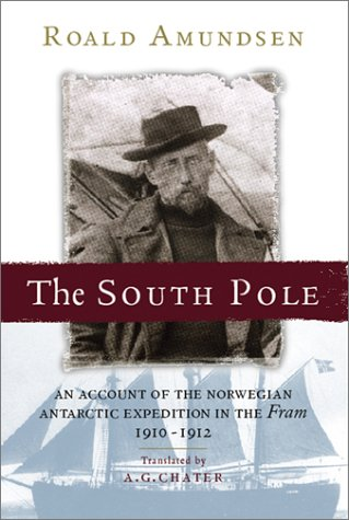 9781841582061: South Pole: An Account of the Norwegian Antarctic Expedition in the Farm, 1910-12