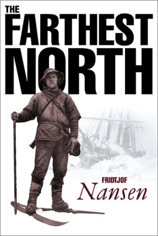 Farthest North: The Exploration of the Fram 1893-1896 (9781841582177) by Nansen, Fridtjof