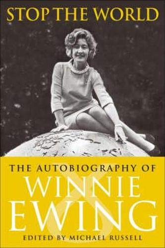 Stop the World: The Autobiography of Winnie Ewing: Winnie Ewing