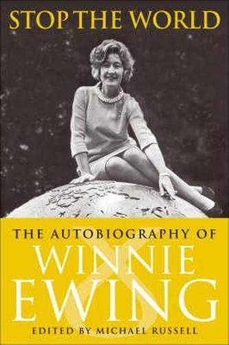 Stop the World: The Autobiography of Winnie Ewing: Winnie Ewing