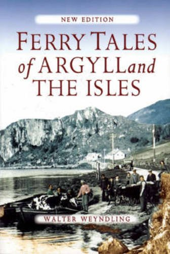Ferry Tales of Argyll and the Isles: Weyndling, Walter