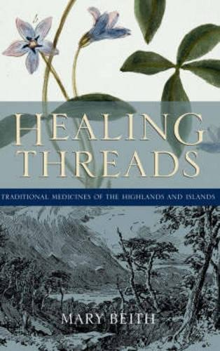 9781841582771: Healing Threads: Traditional Medicines of the Highlands and Islands