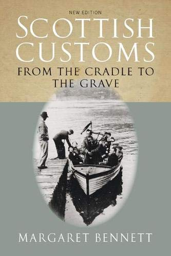 9781841582931: Scottish Customs: From the Cradle to the Grave