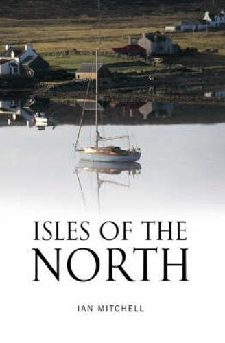 Isles of the North : A Voyage to the Lands of the Norse