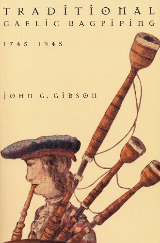 Traditional Gaelic Bagpiping, 1745-1945