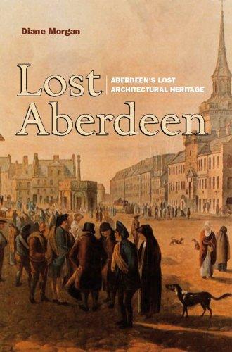 9781841583907: Lost Aberdeen: Aberdeen's Lost Architectural History