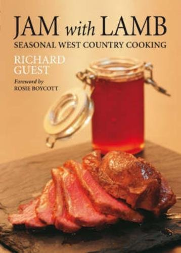 Jam with Lamb: Seasonal West Country Cooking