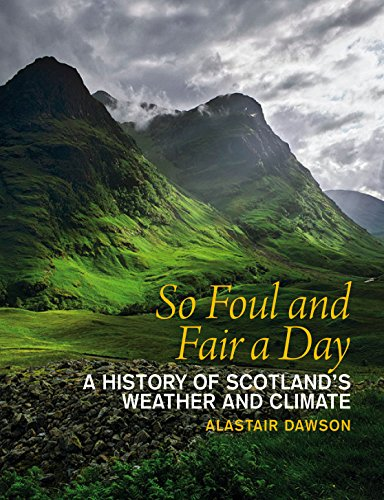 9781841585673: So Foul and Fair a Day: A History of Scotland's Weather and Climate