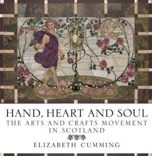 9781841586106: Hand, Heart and Soul: The Arts and Crafts Movement in Scotland