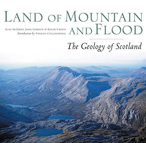 9781841586267: Land of Mountain and Flood: The Geology of Scotland
