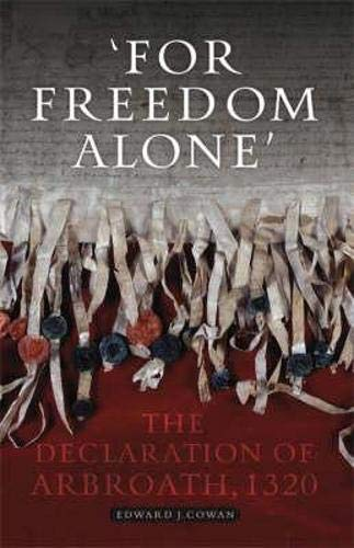 9781841586328: For Freedom Alone: The Declaration of Arbroath, 1320