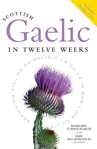 9781841586441: Scottish Gaelic in Twelve Weeks (plus audio CD)