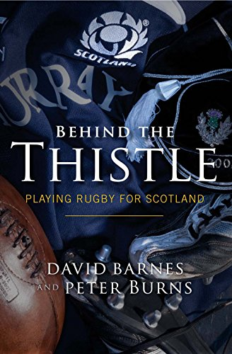 9781841586533: Behind the Thistle: Playing Rugby for Scotland (Behind the Jersey Series)