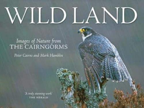 9781841586915: Wild Land: A Photographic Journey Through the Cairngorms