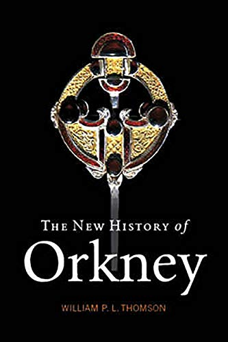 9781841586960: The New History of Orkney