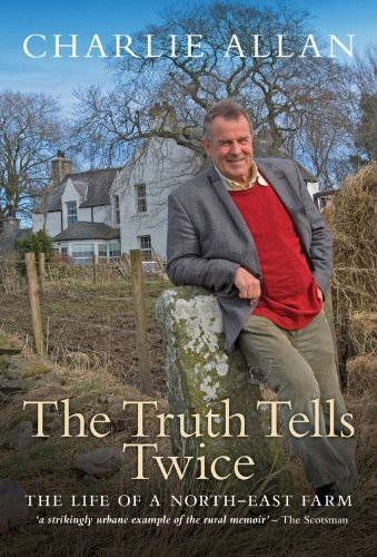9781841587004: The Truth Tells Twice: The Life of a North-east Farm