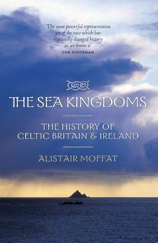 9781841587172: The Sea Kingdoms: The History of Celtic Britain & Ireland