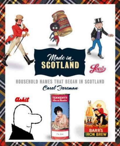 9781841587257: Made in Scotland: Household Names that Began in Scotland