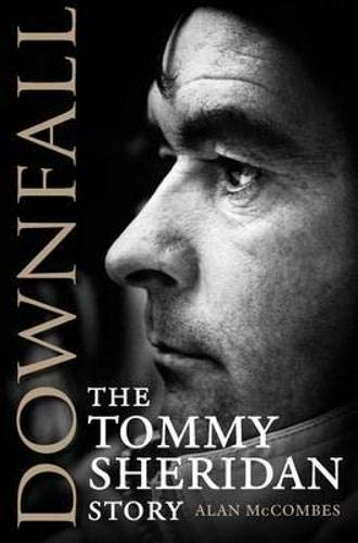 9781841587592: Downfall: The Tommy Sheridan Story