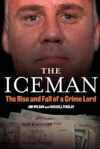 The Iceman: The Rise and Fall of: Russell Findlay, Jim