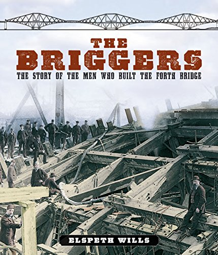 9781841587615: The Briggers: The Story of the Men Who Built the Forth Bridge