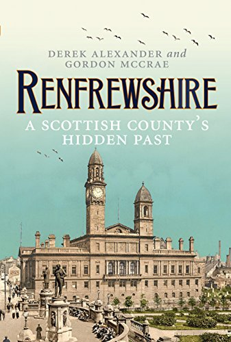 9781841587998: Renfrewshire: A Scottish County's Hidden Past