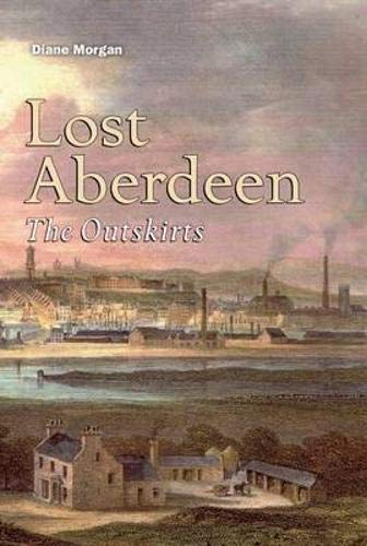 9781841588070: Lost Aberdeen: The Outskirts: Aberdeen's Lost Architectural Heritage