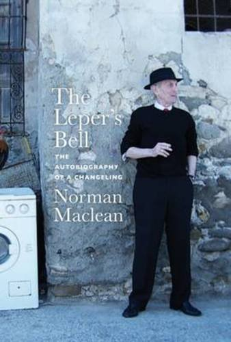 The Leper's Bell: Reflections of a Changeling: Norman MacLean