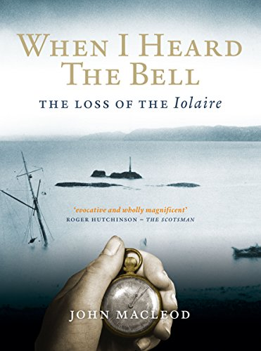When I Heard the Bell: The Loss of the Iolaire: John Macleod